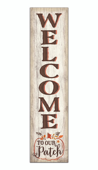 Welcome To Our Patch - Outdoor Standing Lawn Sign 6x24