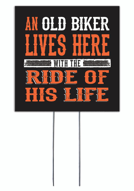 An Old Biker Lives Here With The Ride Of His Life - Square Outdoor Standing Lawn Sign 8x8