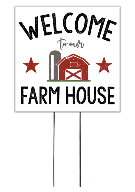 Welcome To Our Farm House - Square Outdoor Standing Lawn Sign 8x8