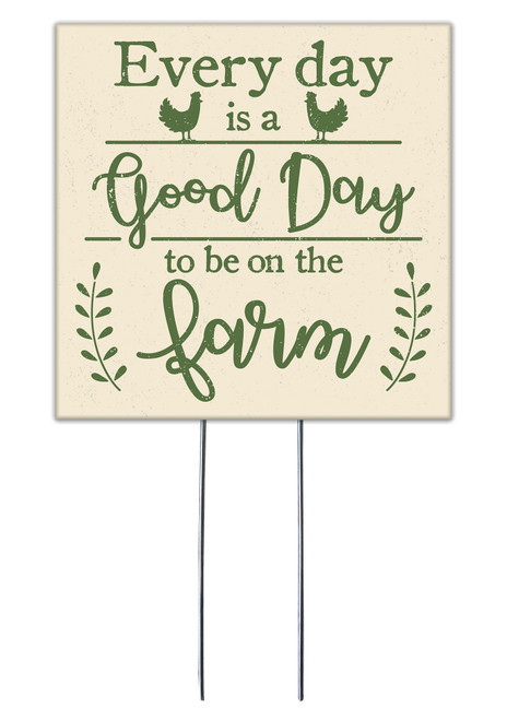Every Day Is A Good Day To Be On The Farm - Square Outdoor Standing Lawn Sign 8x8