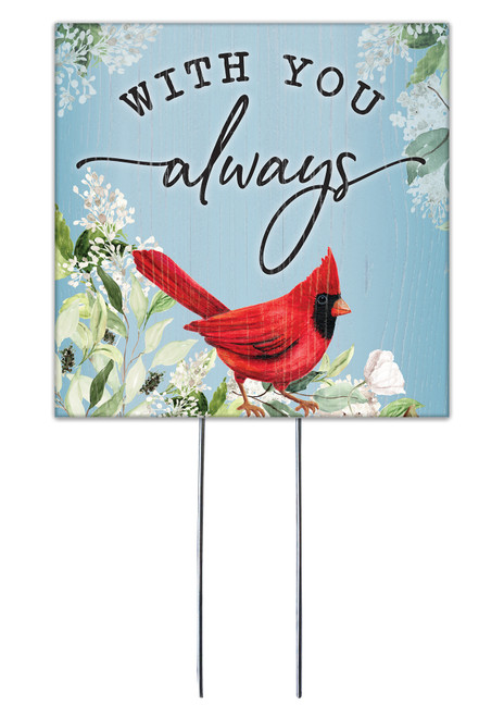 With You Always With Cardinal - Square Outdoor Standing Lawn Sign 8x8
