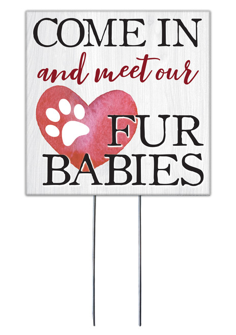 Come In And Meet Our Fur Babies - Square Outdoor Standing Lawn Sign 8x8