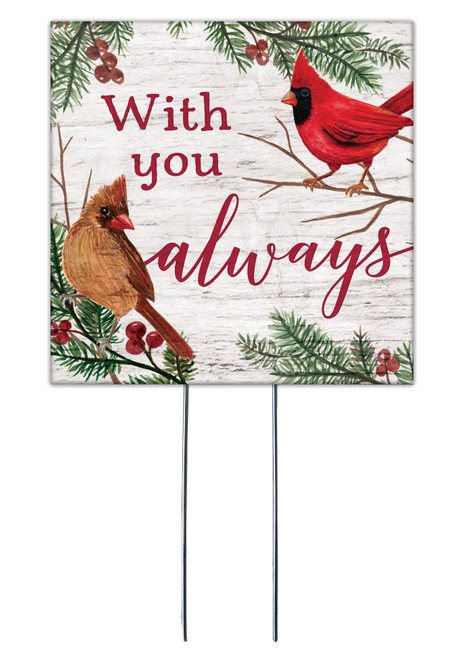 With You Always With Cardinals - Square Outdoor Standing Lawn Sign 8x8