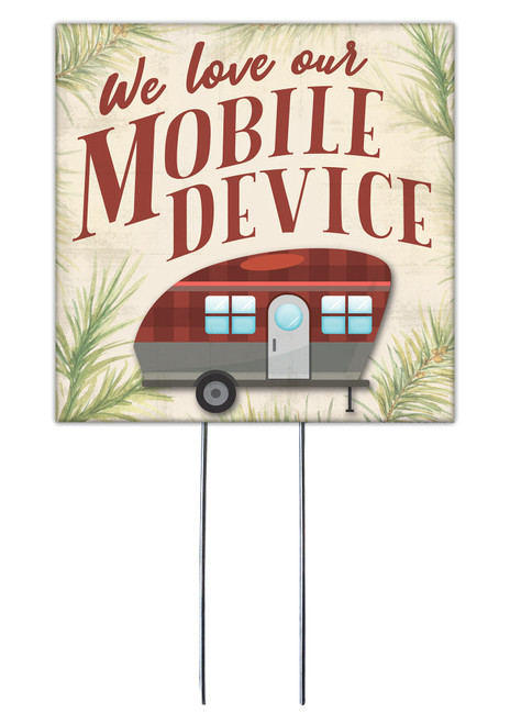 We Love Our Mobile Device - Square Outdoor Standing Lawn Sign 8x8