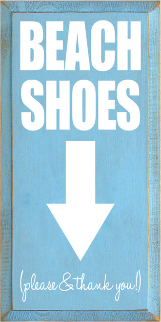 9x18 Light Blue board with White text  BEACH SHOES Please & Thank You!