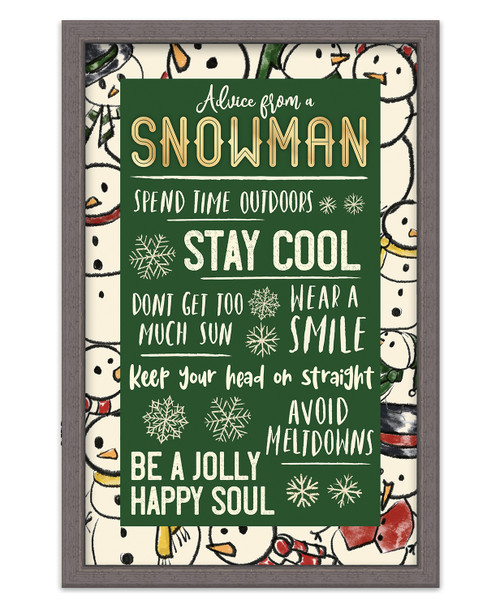 Advice From A Snowman: Spend Time Outdoors - Stay Cool - Don't Get Too Much Sun - Wear A Smile - Keep Your Head On Straight - Avoid Meltdowns - Be A Jolly Happy Soul