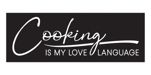 Cooking Is My Love Language - 2.5X7 Black and White Wood Block Sign