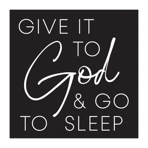 Give It To God & Go To Sleep - 5X5 Black and White Wood Block Sign