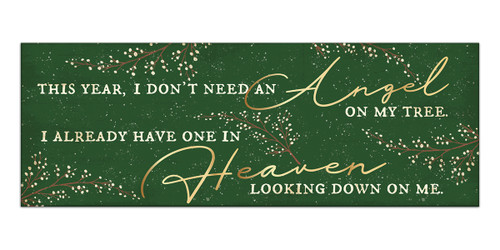 This Year I Don't Need An Angel On My Tree. I Already Have One In Heaven Looking Down On Me. - Wooden Block Sign 2.5X7