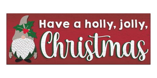 Have A Holly Jolly Christmas with Gnome - 2.5X7 Wooden Block Sign