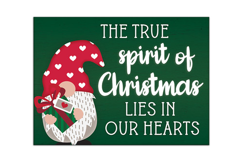 The True Spirit Of Christmas Lies In Our Hearts with Gnome - 4X5.5 Wooden Block Sign