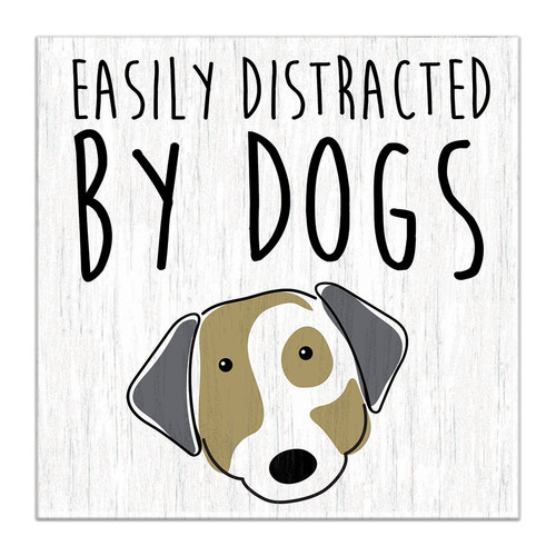 Easily Distracted By Dogs - 5X5 Wooden Block Sign