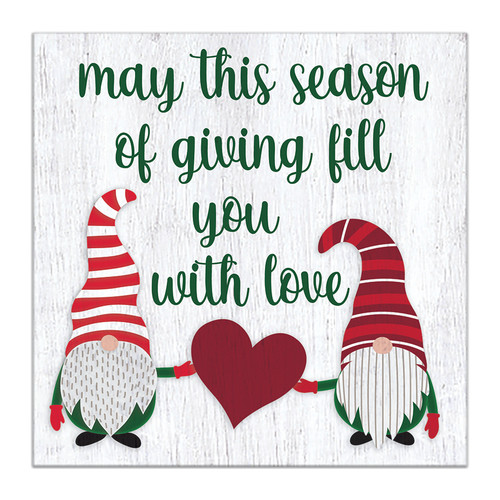 May This Season Of Giving Fill You With Love with Gnomes - 5X5 Wooden Block Sign