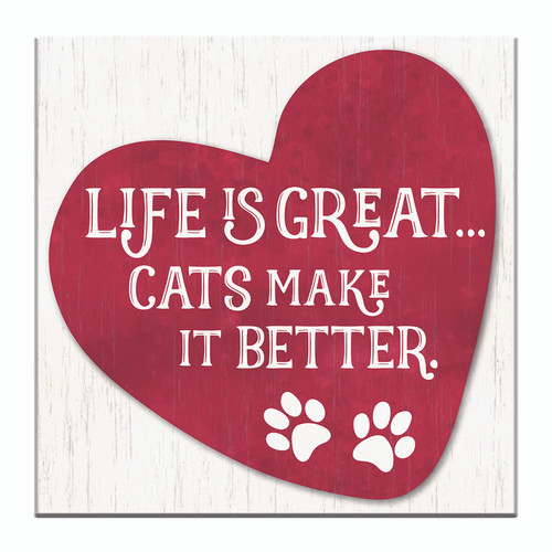 Life Is Great... Cats Make It Better - 6X6 Wooden Block Sign