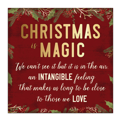 Christmas Is Magic. We Can't See It But It Is In The Air. An Intangible Feeling That Makes Us Long To Be Close To Those We Love - 6X6 Wooden Block Sign