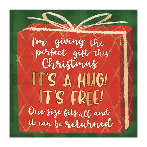 I'm Giving The Perfect Gift This Christmas It's A Hug! It's Free! One Size Fits All And It Can Be Returned - 6X6 Wooden Block Sign