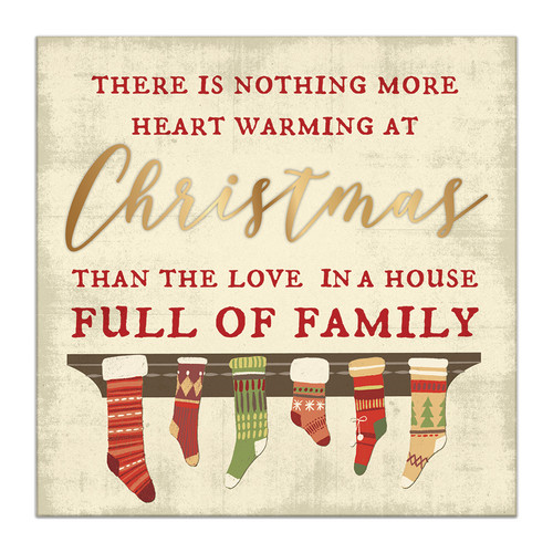 There Is Nothing More Heart Warming At Christmas Than The Love In A House Full Of Family - 6X6 Wooden Block Sign
