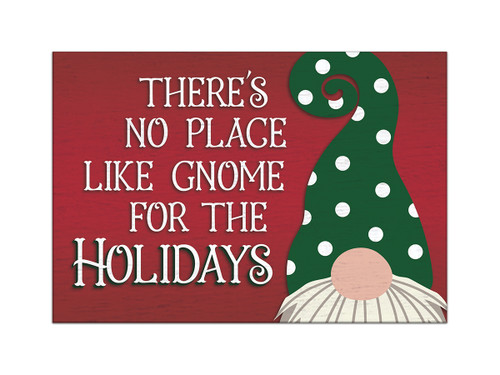 There's No Place Like Gnome For The Holidays - 5.5X8 Wooden Block Sign