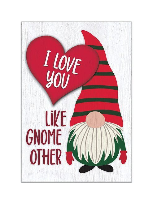 I Love You Like Gnome Other - 5.5X8 Wooden Block Sign