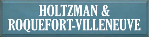 9x36 Williamsburg Blue board with White text  HOLTZMAN & ROQUEFORT-VILLENEUVE