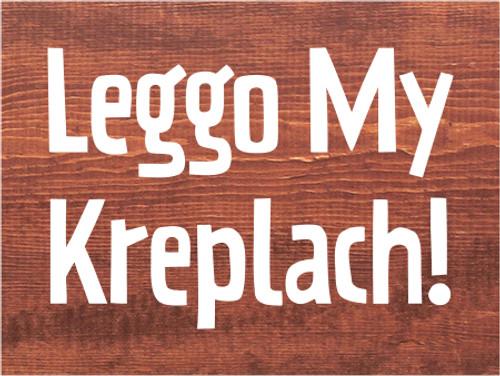 9x12 Chestnut Stain board with White text  Leggo My Kreplach!