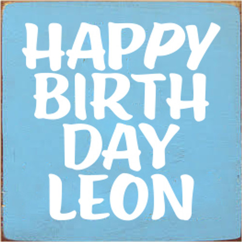 7x7 Light Blue board with White text  Happy Birthday Leon