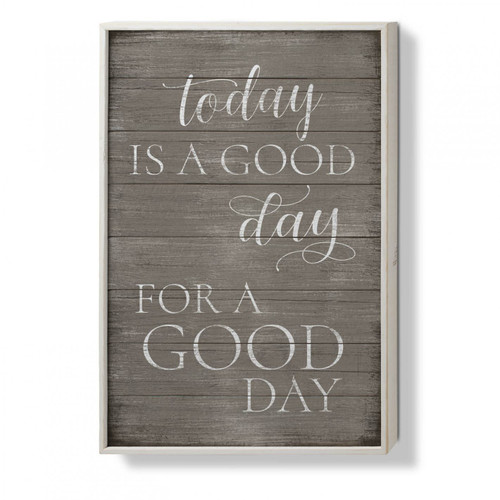 Today Is A Good Day For A Good Day - Framed Slatted Pallet Sign 16 x 24in.