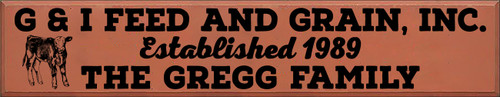14x72 Paprika board with Black text  G & I Feed and Grain, Inc. Established 1989 The Gregg Family