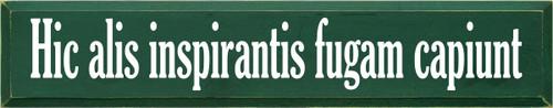 7x36 Dark Green board with White text  Hic alis inspirantis fugam capiunt