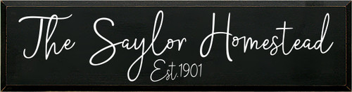 10x38 Black board with White text  The Saylor Homestead Est. 1901