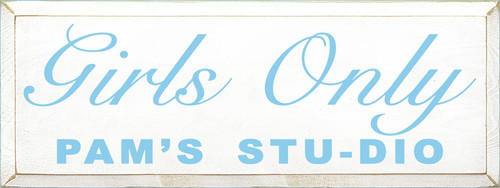 9x24 White board with Light Blue text  Girls Only Pam's Stu-dio