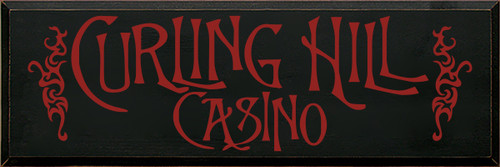 12x36 Black board with Red text  Curling Hill Casino