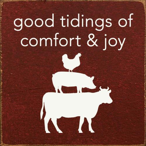 Good Tidings Of Comfort & Joy Wood Sign 7x7