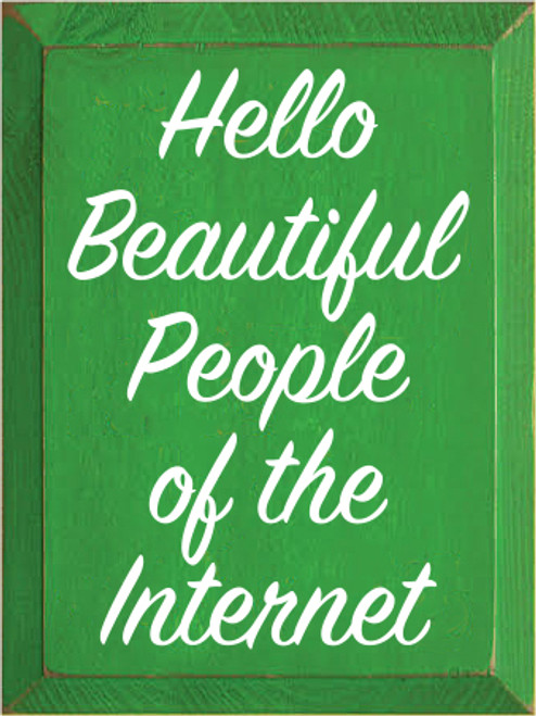 9x12 Kelly board with White text  Hello Beautiful People of the Internet