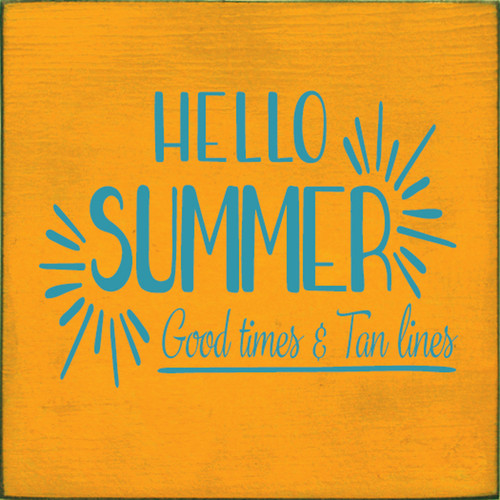 Hello Summer, Good Time & Tan Lines Wood Sign 7x7