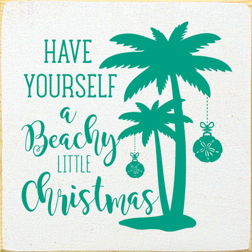 Have Yourself A Beachy Little Christmas Wood Sign 7x7