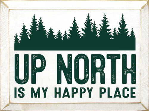 Up North Is My Happy Place - Wooden Sign
