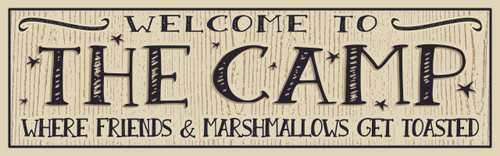 Welcome To The  Camp Where Friends and Marshmallows Get Toasted Sign