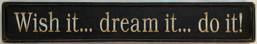Wish it... Dream It... Do It! Wood Framed Sign