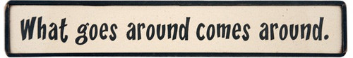Wood Sign - What Goes Around Comes Around.