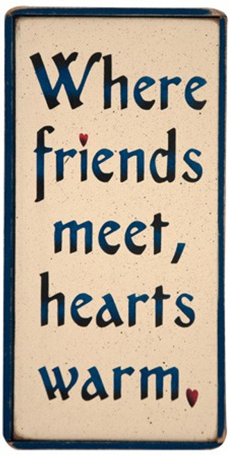 Wood Sign - Where Friends Meet, Hearts Warm