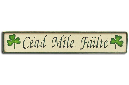 Céad Mile Fáilte with Shamrocks - Wooden Sign