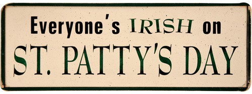 Wood Sign - Everyone's Irish On St. Patty's Day