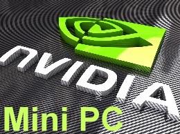Nvidia Mini PC Systems