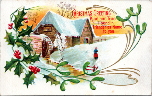 Christmas Greeting - Kind and True - winter scene with holly and water wheel