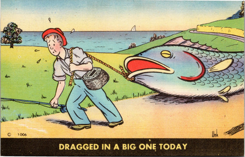 Dragged in a big one today - man dragging giant fish behind - Unk 1006