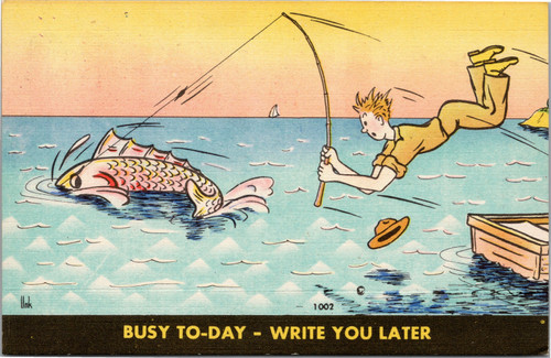 Busy To-Day Write You Later - Fishing pulling man out of boat - Unk 1002