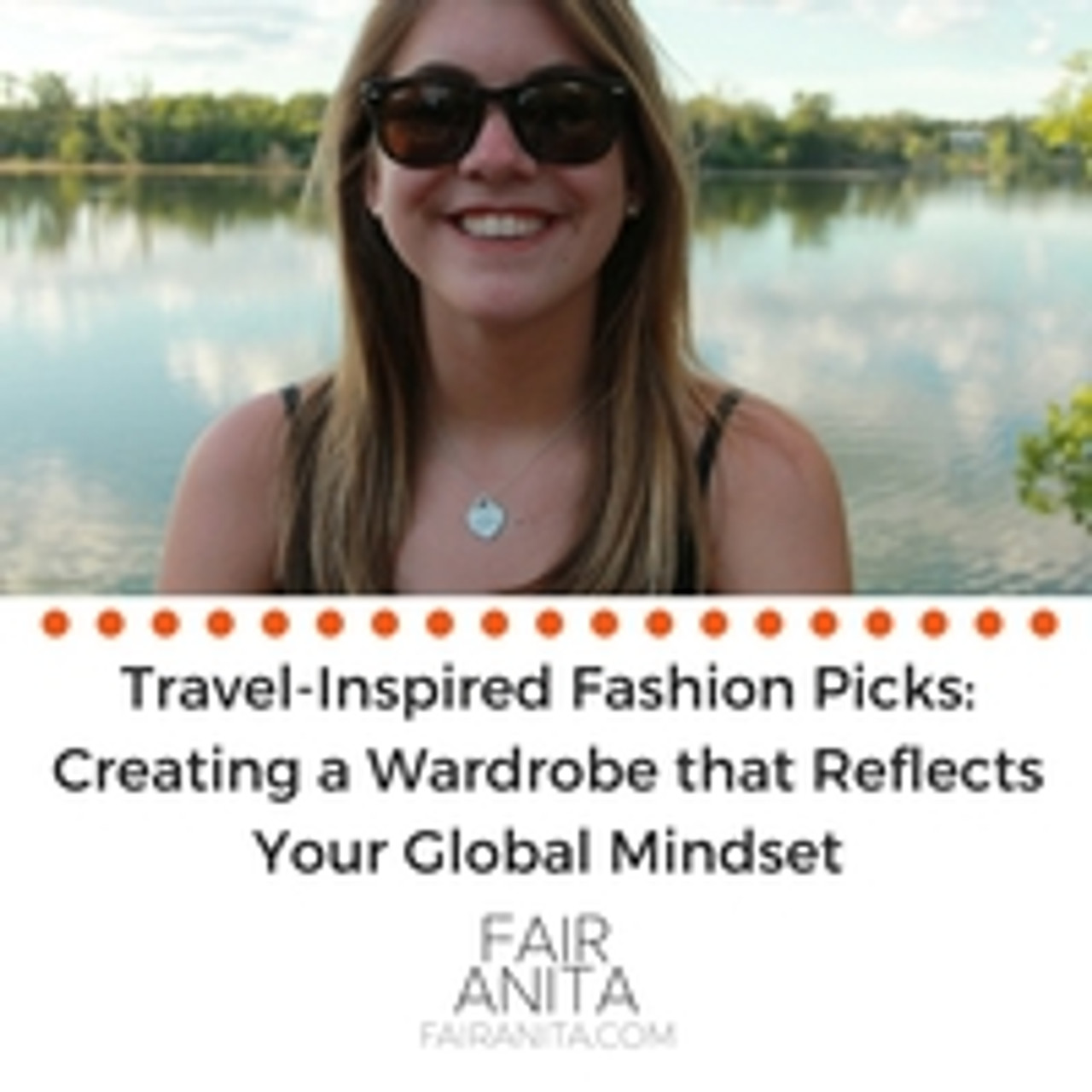 Travel-Inspired Fashion Picks: Creating a Wardrobe that Reflects Your Global Mindset