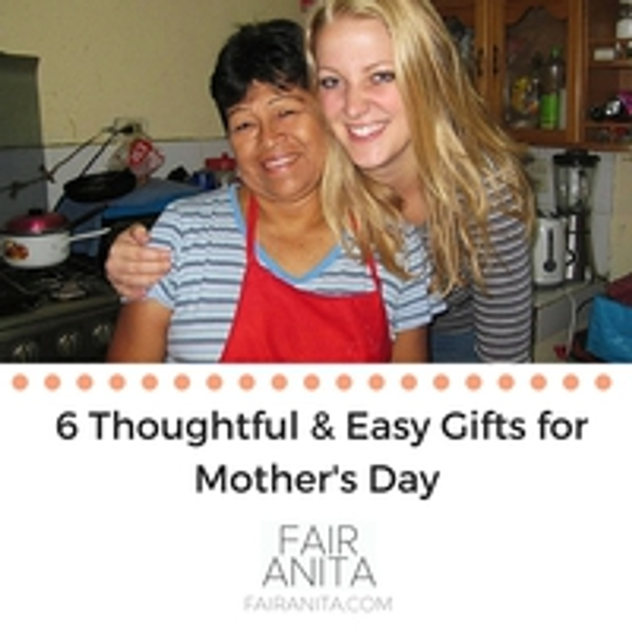 6 Thoughtful & Easy Gifts for Mother's Day