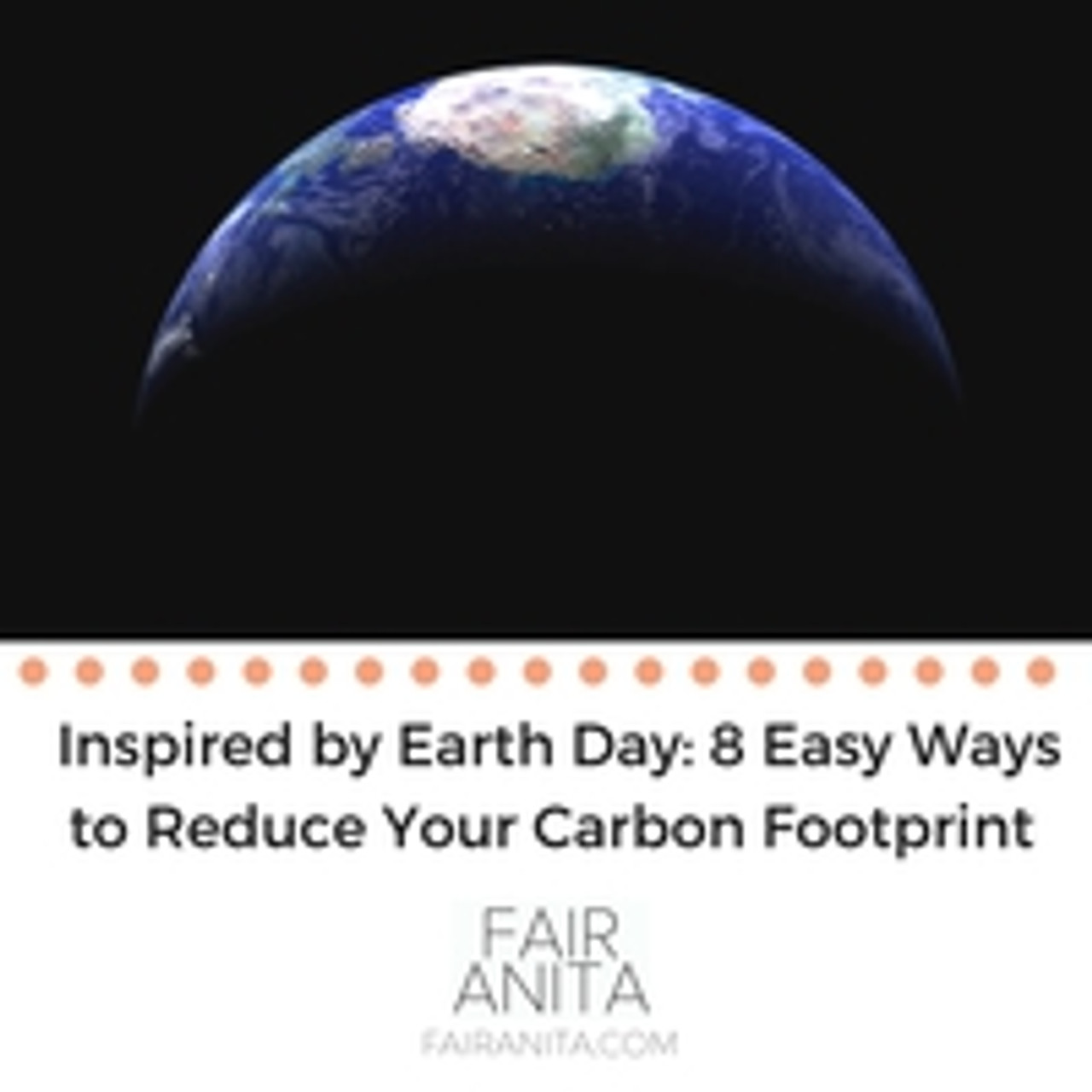 ​Inspired by Earth Day: 8 Easy Ways to Reduce Your Carbon Footprint